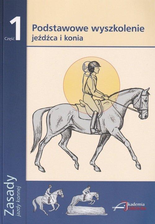 Zasady Jazdy Konnej część 1 Podstawowe wyszkolenie jeźdźca i konia