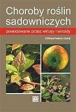 Choroby roślin sadowniczych powodowane przez wiroidy i wirusy