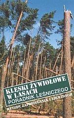 Klęski żywiołowe w lasach poradnik leśniczego