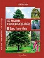 Rośliny ozdobne w architekturze krajobrazu Cz. 3 Drzewa i krzewy iglaste