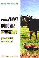 Podstawy hodowli zwierząt Przewodnik do ćwiczeń Monkiewicz