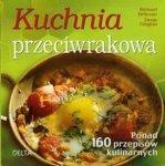 Kuchnia przeciwrakowa Ponad 160 przepisów kulinarnych