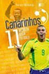 Canarinhos 11 wcieleń boga futbolu