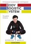 Body Logistic System Innowacje żywieniowe i treningowe Poradnik trenera