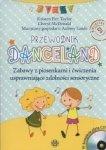 Danceland Przewodnik Zabawy z piosenkami i ćwiczenia usprawniające zdolności sensoryczne