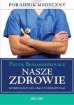 Nasze zdrowie Dobre rady lekarza