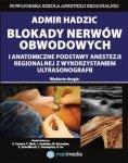 Blokady nerwów obwodowych i anatomiczne podstawy anestezji regionalnej z wykorzystaniem ultrasonografii