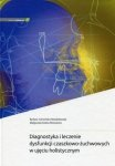 Diagnostyka i leczenie dysfunkcji czaszkowo żuchwowych w ujęciu holistycznym