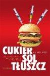 Cukier sól tłuszcz Jak uzależniają nas koncerny spożywcze