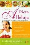 Dieta Alleluja lecznicza czyli jak pozbyć się chorób i żyć w pełnym zdrowiu