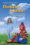 Doktor klaun! Terapia śmiechem wolontariat + DVD
