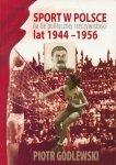 Sport w Polsce na tle politycznej rzeczywistości lat 1944 - 1956