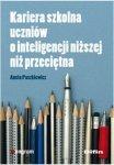 Kariera szkolna uczniów o inteligencji niższej niż przeciętna