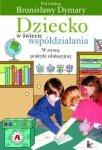 Dziecko w świecie współdziałania Część druga W stronę praktyki edukacyjnej