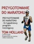 Przygotowanie do maratonu 16 tygodniowy program treningowy
