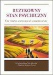 Ryzykowny stan psychiczny Czy można zapobiegać schizofrenii