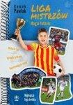 Liga MistrzówMagia futbolu