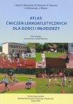 Atlas ćwiczeń lekkoatletycznych dla dzieci i młodzieży