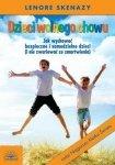 Dzieci wolnego chowu Jak wychować bezpieczne i samodzielne dzieci (i nie zwariować ze zmartwienia)