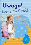 Uwaga Koncentruję się Ćwiczenia na koncentrację i spostrzegawczość dla najmłodszych