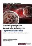 Hematopoetyczne komórki macierzyste pytania i odpowiedzi Podstawowe informacje wskazania i korzyści terapeutyczne