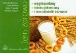 Jem zdrowo węglowodany indeks glikemiczny i inne składniki odżywcze