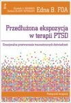 Przedłużona ekspozycja w terapii PTSD Emocjonalne przetwarzanie traumatycznych doświadczeń Podręcznik terapeuty