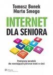 Internet dla seniora Praktyczny poradnik dla stawiających pierwsze kroki w sieci