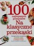 100 najlepszych przepisów Na klasyczne przekąski