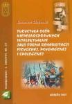 Turystyka osób niepełnosprawnych intelektualnie jako forma rehabilitacji fizycznej psychicznej i społecznej