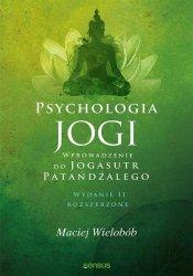 Psychologia jogi Wprowadzenie do Jogasutr Patańdźalego