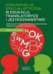 Komunikacja specjalistyczna w edukacji, translatoryce i językoznawstwie 2
