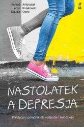 Nastolatek a depresja Praktyczny poradnik dla rodziców i młodzieży