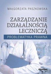 Zarządzanie działalnością leczniczą Problematyka prawna