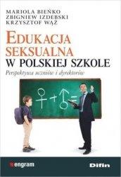 Edukacja seksualna w polskiej szkole Perspektywa uczniów i dyrektorów
