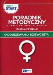 Pewny start O dojrzewaniu Dziewczęta Poradnik metodyczny z tablicami do komunikacji