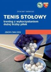 Tenis stołowy Trening z wykorzystaniem dużej liczby piłek Zbiór ćwiczeń