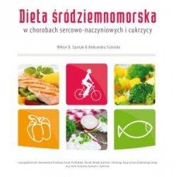 Dieta śródziemnomorska w chorobach sercowo-naczyniowych i cukrzycy