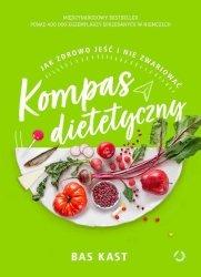 Kompas dietetyczny Jak zdrowo jeść i nie zwariować