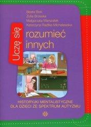 Uczę się rozumieć innych Historyjki mentalistyczne dla dzieci ze spektrum autyzmu