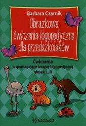 Obrazkowe ćwiczenia logopedyczne dla przedszkolaków Ćwiczenia wspomagające terapię logopedyczną głosek L, R