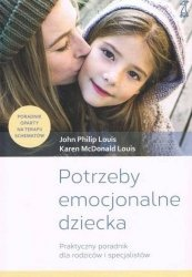 Potrzeby emocjonalne dziecka Praktyczny poradnik dla rodziców i specjalistów