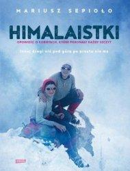 Himalaistki Opowieść o kobietach, które pokonują każdą górę