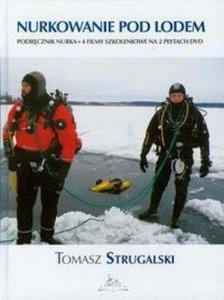 Nurkowanie pod lodem Podręcznik nurka + 4 filmy szkoleniowe...