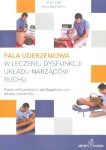 Fala uderzeniowa w leczeniu dysfunkcji układu narządów ruchu