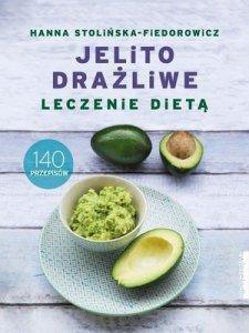 Jelito drażliwe Leczenie dietą 140 przepisów