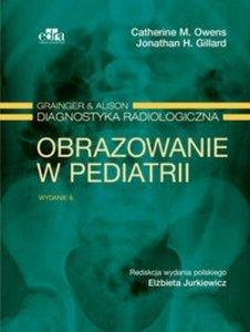 Obrazowanie w pediatrii Grainger & Alison Diagnostyka radiologiczna