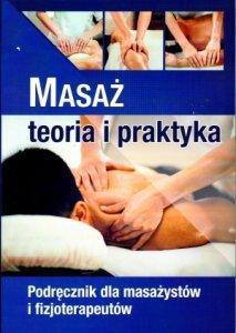 Masaż Teoria i praktyka Podręcznik dla masażystów i fizjoterapeutów