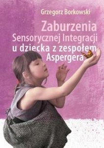 Zaburzenia Sensorycznej Integracji u dziecka z zespołem Asparger
