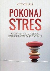 Pokonaj stres Leczenie stresu metodą czterech stanów równowagi